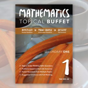 Mathematics Topical Buffet: Secondary One