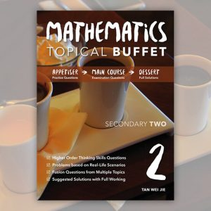 Mathematics Topical Buffet: Secondary Two