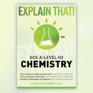 Explain That! GCE A-Level H2 Chemistry