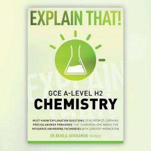 Explain That! GCE A-Level H2 Chemistry